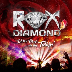 ROX DIAMOND (US) / Let The Music Do The Talkin'