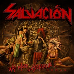 SALVACION (US) / Way More Unstoppable - Redux