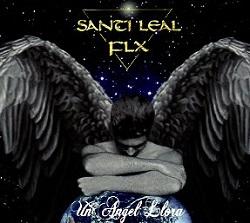 SANTI LEAL/FLX (Spain) / Un Angel Llora