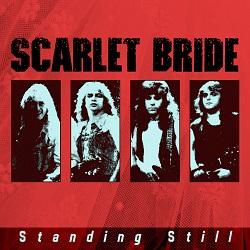 SCARLET BRIDE (US) / Standing Still
