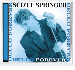 SCOTT SPRINGER (US) / Hello Forever