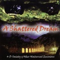 A SHATTERED DREAM(US) / 4-D Society & Other Nocturnal Emissions