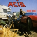 ACID (Belgium) / Engine Beast + 6 (Brazil edition)