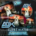 ADX (France) / Suprematie + 5 (Limited box set)
