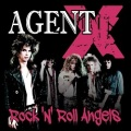 AGENT X (US) / Rock 'n' Roll Angels