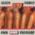 ALIEN FORCE (Denmark) / Pain And Pleasure + 3 (collector's item)