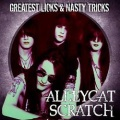 ALLEYCAT SCRATCH (US) / Greatest Licks & Nasty Tricks