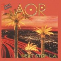 AOR (France) / Next Stop: L.A. + 2 (2020 reissue)