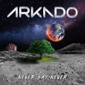 ARKADO (Sweden) / Never Say Never