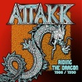 ATTAKK (US) / Riding The Dragon 1988 / 1991 (2019 reissue)