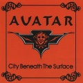 AVATAR (US) / City Beneath The Surface - The Anthology (collector's item)