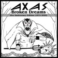 AXAS (US) / Broken Dreams - 45th Anniversary Edition (1975-2020) (2CD)