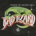 BAD LIZARD (Belgium) / Power Of Destruction + 6 (collector's item)