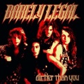 BARELY LEGAL (Canada) / Dirtier Than You