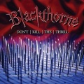 BLACKTHORNE (US) / Don't Kill The Thrill (2CD)
