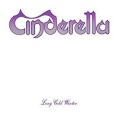 CINDERELLA (US) / Long Cold Winter + 5