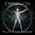 CRIMSON CRY (Russia) / Playing Gods