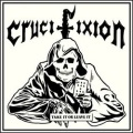CRUCIFIXION (UK) / Take It Or Leave It
