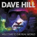 DAVE HILL (UK) / Welcome To The Real World + 4