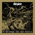 DESIRE (US) / Screamer On The Rocks (The Lost Album)