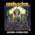 DESTRUCTOR (US) / Decibel Casualties