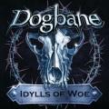 DOGBANE (US) / Idylls Of Woe