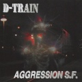 D-TRAIN (US) / Aggression S.F.
