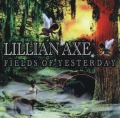 LILLIAN AXE(US) / Fields Of Yesterday + 2