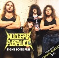 NUCLEAR ASSAULT (US) / Fight To Be Free + Brain Death