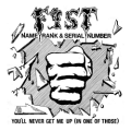 FIST (UK) / Name, Rank & Serial Number c/w You'll Never Get Me Up (In One Of Those)