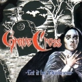 GRAVE CROSS (Mexico) / Let It Be Darkness
