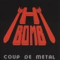 H-BOMB (France) / Coup De Metal + 3 (collector's item)