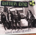 BITTER END (US) / Have A Nice Death!