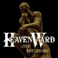 HEAVENWARD (Germany) / A Future Worth Talking About? + 6