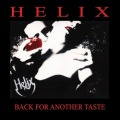 HELIX (Canada) / Back For Another Taste