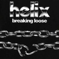 HELIX (Canada) / Breaking Loose + 2