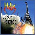 HELIX (Canada) / Rock It Science