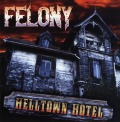 FELONY (US) / Helltown Hotel