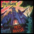 HOLOSADE (UK) / Hell House + 6 (2020 reissue)