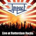 IMPACT (Netherlands) / Live At Rotterdam Rocks