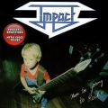 IMPACT (Netherlands) / Never Too Young To Rock!! + 3
