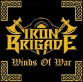 IRON BRIGADE (US) / Winds Of War