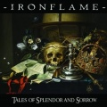 IRONFLAME (US) / Tales Of Splendor And Sorrow