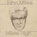 JOHN MILES (UK) / Miles High + 1