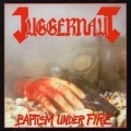 JUGGERNAUT (US) / Baptism Under Fire + 7