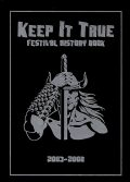 KEEP IT TRUE - FESTIVAL HISTORY BOOK / 2003-2008