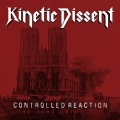 KINETIC DISSENT (US) / Controlled Reaction: The Demo Anthology