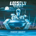 LOOSELY TIGHT (US) / Fightin' Society + 3 (2020 reissue)