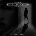 LOVER UNDER COVER (Sweden) / Set The Night On Fire