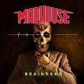 MADHOUSE (Germany) / Braindead